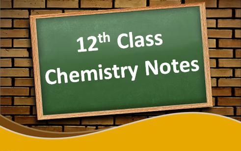 12th Class Chemistry Notes