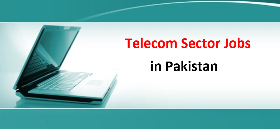Telecom Sector Latest jobs in Pakistan 2020