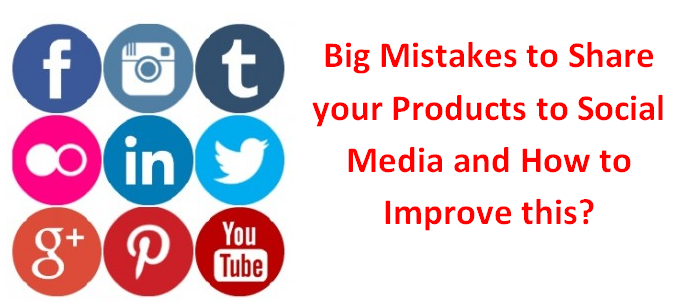 Social Media Mistakes to Share Your Brand - How Can Improve Advertisement?