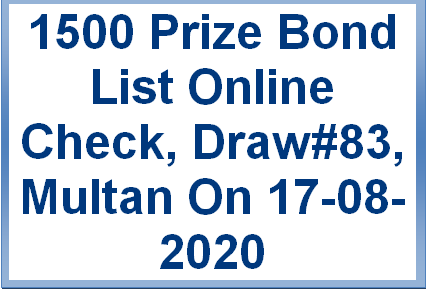 Draw#83, Rs. 1500 Prize Bond List Check Online, Multan On 17-08-2020