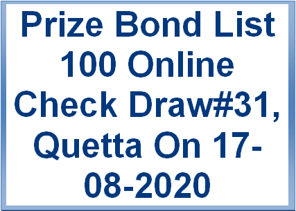 Draw#31, Rs. 100 Prize Bond List Check Online, Quetta On 17-08-2020