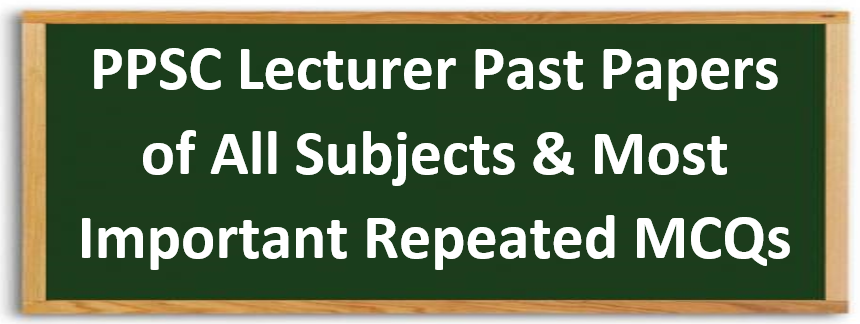 PPSC Lecturer Past Papers Solved All Subject